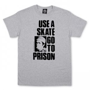 Use A Skate Go To Prison T-Shirt (Gray)
